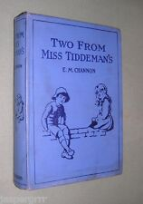 1921. TWO FROM MISS TIDDEMAN'S. E M CHANNON. 1st EDITION. HARDBACK.