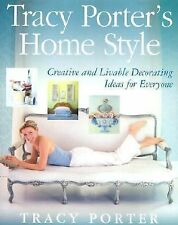 Tracy Porter's Home Style: Creative and Livable Decorating Ideas For Everyone, P
