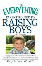 The Everything Parent's Guide to Raising Boys: A complete handbook to develop co
