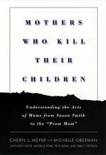 Mothers Who Kill Their Children: Understanding the Acts of Moms from Susan Smith