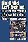 No Child Left Behind and the Transformation of Federal Education Policy, 1965-20