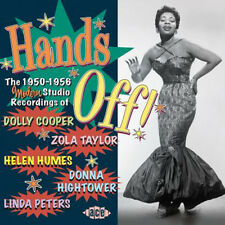 "HANDS OFF!  ""THE 1950-1956 MODERN STUDIO RECORDINGS OF 5 FEMALE ARTISTS OF R&B"""