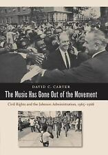 The Music Has Gone Out of the Movement Civil Rights & the Johnson Administration