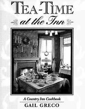 Tea-Time at the Inn: A Country Inn Cookbook Greco, Gail Hardcover