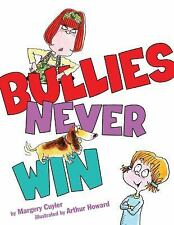 Bullies Never Win (Brand New Paperback Version) Margery Cuyler
