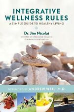 Jim Nicolai~INTEGRATIVE WELLNESS RULES~SIGNED 1ST/DJ~NICE COPY