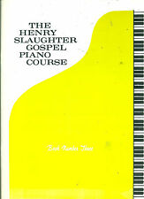 "HENRY SLAUGHTER "" GOSPEL PIANO COURSE "" METHOD AND SONG BOOK MUSIC RARE ON SALE!"
