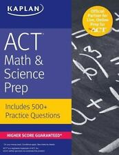 ACT Math & Science Prep: Includes 500+ Practice Questions Kaplan Test Prep