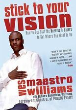 Stick to Your Vision: How to Get Past the Hurdles and Haters to Get Where You Wa