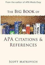 The Big Book of APA Citations and References by Scott Matkovich (2014,...