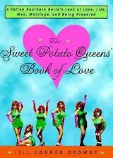 The Sweet Potato Queens' Book of Love : A Fallen Southern Belle's Look at...