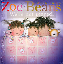 Zoe and Beans: We're Not Scared! by Chloe Inkpen, Mick Inkpen (Board book, 2014)