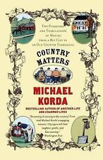 Country Matters: The Pleasures and Tribulations of Moving from a Big City to an