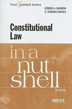 Constitutional Law in a Nutshell, 7th (Nutshell Series) by Jerome A. Barron, C.