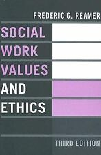 Foundations of Social Work Knowledge: Social Work Values and Ethics