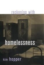 Reckoning with Homelessness (The Anthropology of Contemporary Issues) Hopper, K