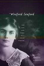 NEW - Winifred Sanford: The Life and Times of a Texas Writer