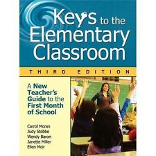 Keys to the Elementary Classroom : A New Teacher's Guide to the First Month...