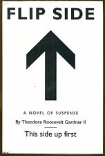 Flip Side: A Novel of Suspense by Theodore Roosevelt Gardner-Review Copy-1st Ed.