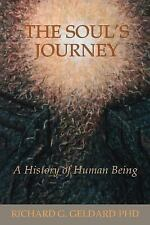 The Soul's Journey : A History of Human Being by Richard Geldard (2016,...