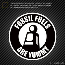 Fossil Fuels Are Yummy Sticker Die Cut Decal hot rod vintage parody Color Black