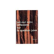 REFLEXIONS SUR LA QUESTION JUIVE/Jean Paul SARTRE1969