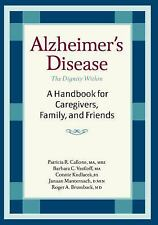 Alzheimer's Disease: A Handbook for Caregivers, Family, and Friends, Patricia Ca