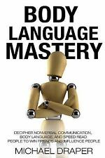 How to Analyze People: Body Language : Mastery: Decipher Nonverbal...