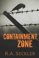 Containment Zone by R. Seckler (2014, Paperback)