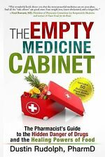 The Empty Medicine Cabinet : The Pharmacist's Guide to the Hidden Danger of...