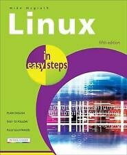 Linux in Easy Steps (4th edition), PB, Mike McGrath