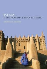 Islam and the Problem of Black Suffering by Sherman A. Jackson (2009, Hardcover)