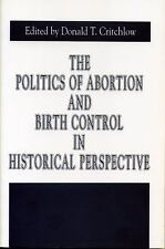 The Politics of Abortion and Birth Control in Historical Perspective (-ExLibrary