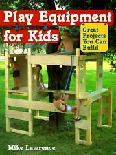 Play Equipment for Kids: Great Projects You Can Build-ExLibrary