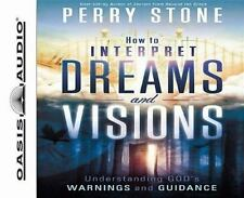How to Interpret Dreams and Visions: Understanding God's Warnings and Guidance,