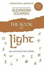 The Book of Light : Ask and Heaven Will Answer by Alexandra Solnado (2011,...