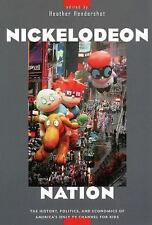 Nickelodeon Nation: The History, Politics, and Economics of America's Only TV Ch