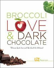 Broccoli, Love and Dark Chocolate: Because food, love, and life should be delici