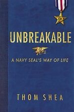 Unbreakable : A Navy Seal's Way of Life (2015, Hardcover)