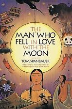 The Man Who Fell In Love With The Moon by Tom Spanbauer Paperback