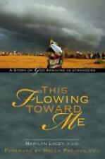 This Flowing Toward Me: A Story of God Arriving in Strangers-ExLibrary
