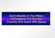 funny car bumper sticker don't meddle in the affairs of dragons 220 mm decal