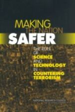 Making the Nation Safer: The Role of Science and Technology in Countering Terro