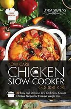 Chicken Slow Cooker Cookbook : 40 Easy and Delicious Low Carb Slow Cooker...