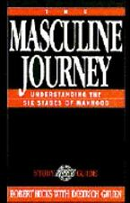 The Masculine Journey: Understanding the Six Stages of Manhood : A Promise Keep