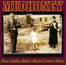 Mudhoney Five dollar Bob's mock cooter stew (1993, US) [CD]