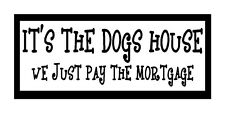 It's The Dogs House...Funny Unique Dog Magnet for Fridge or Car..New