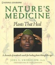Nature's Medicine: Plants that Heal: A chronicle of mankind's search f-ExLibrary
