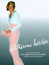Catherine Walker : An Autobiography by the Private Couteur Diana Princes of...