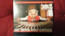 LUCKY CHARMES - GET OUTTA THAT CORNER. CD SINGOLO 9 TRACKS